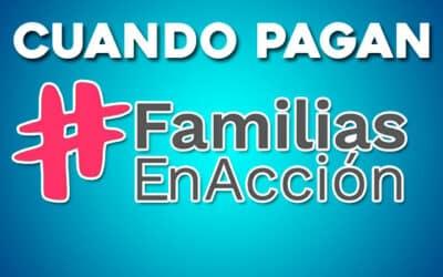 ¿Cuándo Pagan Familias en Acción? Julio 2021