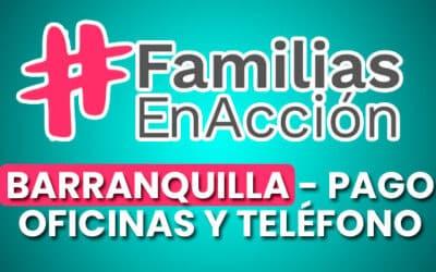 Familias en Acción Barranquilla – Pagos, Oficinas